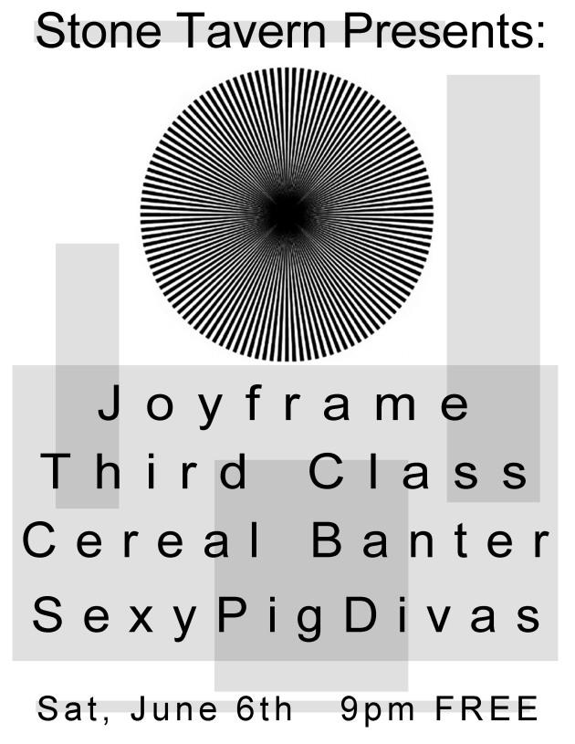 SexyPigDivas @ the Stone Tavern w/ Cereal Banter, Third Class, & Joyframe