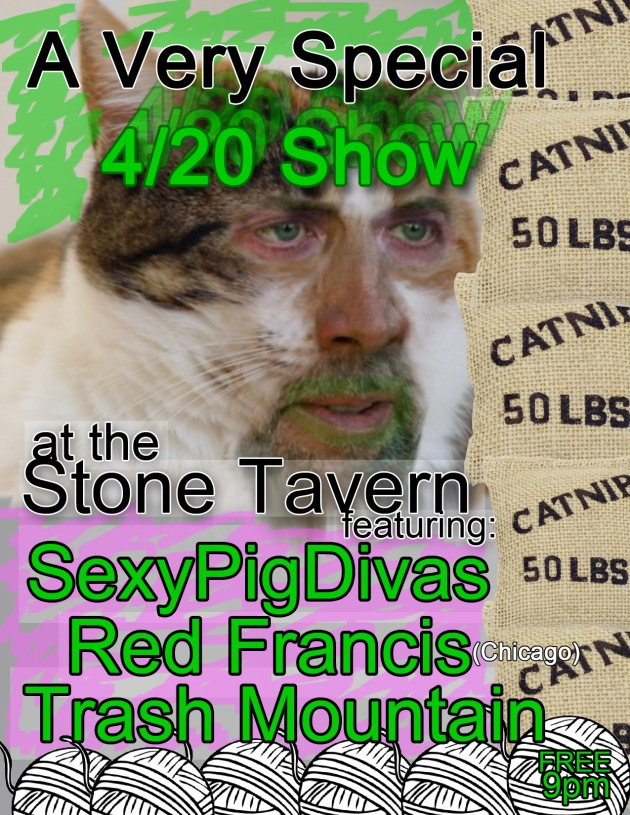 SexyPigDivas, Red Francis, Trash Mountain @ Stone Tavern 4/20/16